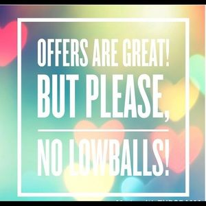 Please no low ball offers!!